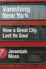 Vanishing New York - How a Great City Lost Its Soul by Jeremiah Moss